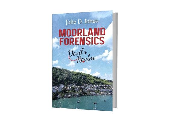 Moorland Forensics: Devil's Realm - Julie D Jones