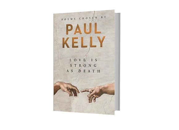 Love is Strong as Death - Poems chosen by Paul Kelly