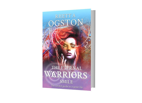 The Eternal Worrier/Warrior Smile - Rhett A Ogston