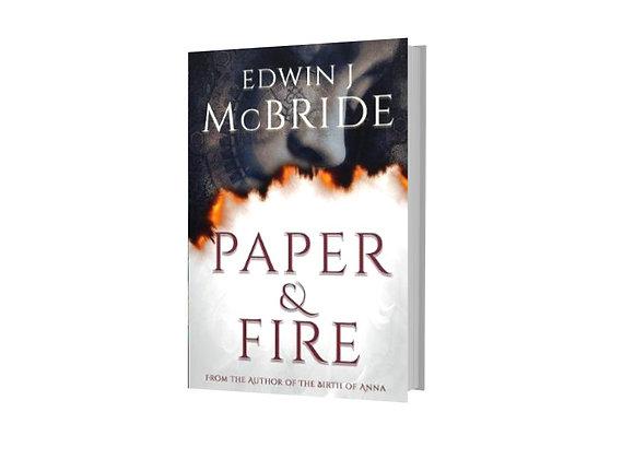 Paper & Fire - Edwin J McBride