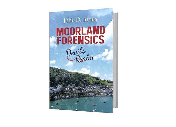 Moorland Forensics - Devil's Realm By Julie D. Jones
