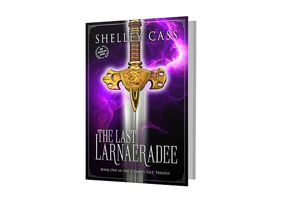 The Last Larnaeradee A Fairy Tale By Shelley Cass