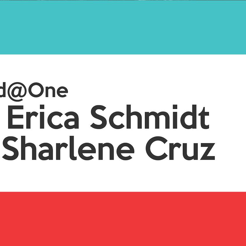 Wed@One with Erica Schmidt and Sharlene Cruz