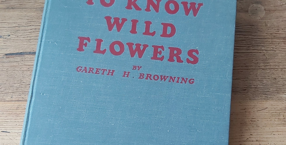 Getting to Know Wild Flowers - Gareth H. Browning