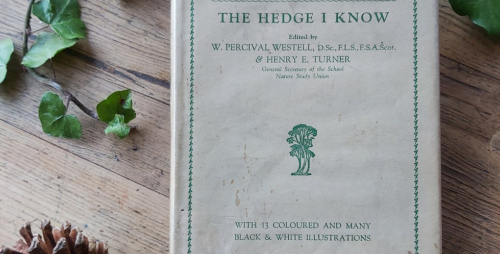 The Hedge I Know - W Percival Westell and Henry Turner