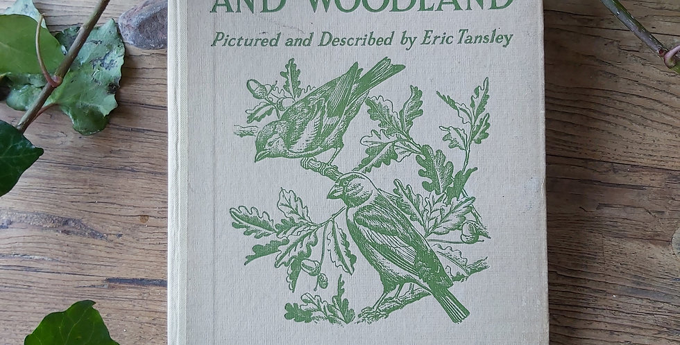 Birds of the Field and Woodland - E. Tansley