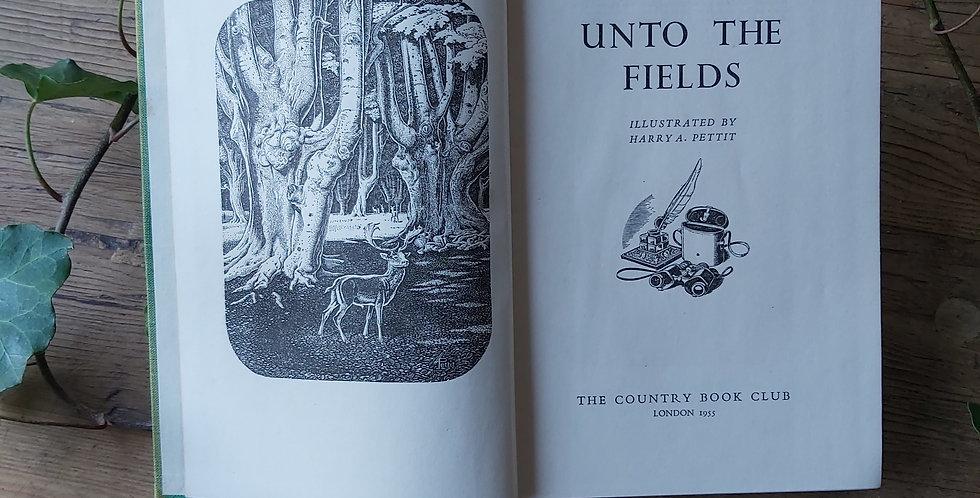 Unto the Fields - D.W. Willingham