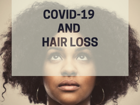 Covid-19 and Hair Loss