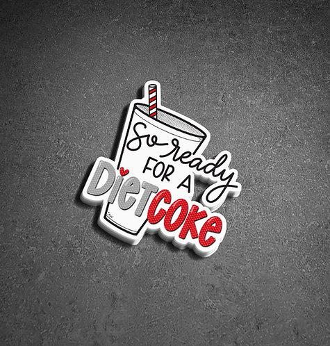 So ready for a Diet Coke Sticker