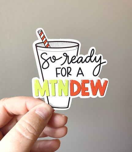 Ready for a Mtn. Dew Sticker