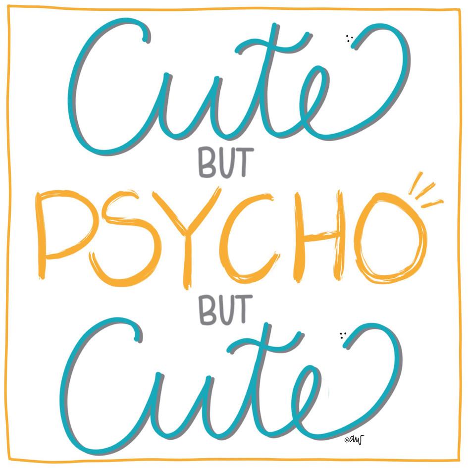 cute psycho copy.jpg