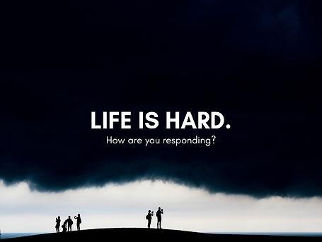 LIFE IS HARD.jpg