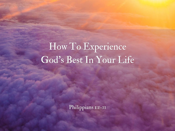 How To Experience God's Best In Your Lif