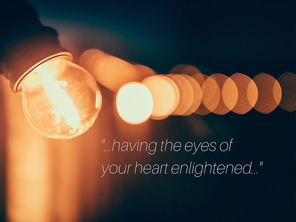 _The eyes of your heart enlightened._.jp