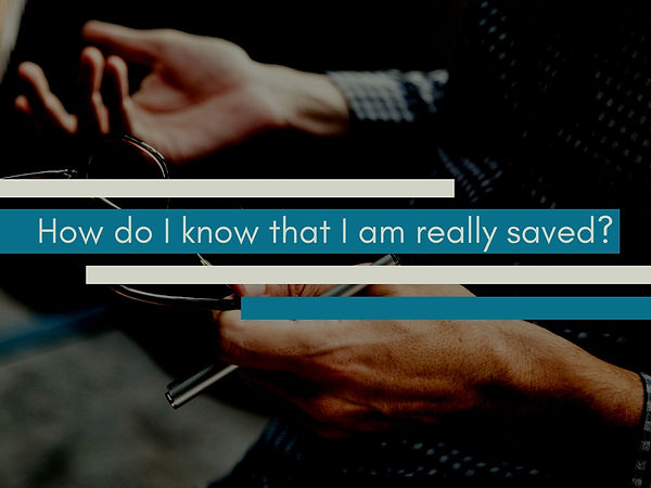 How do I know that I am really saved_.jp