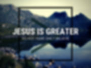 Jesus is greater.jpg