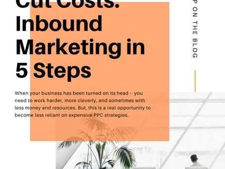 Cut Costs: Inbound Marketing in 5 Steps