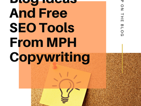Blog Ideas And Free SEO Tools From MPH Copywriting