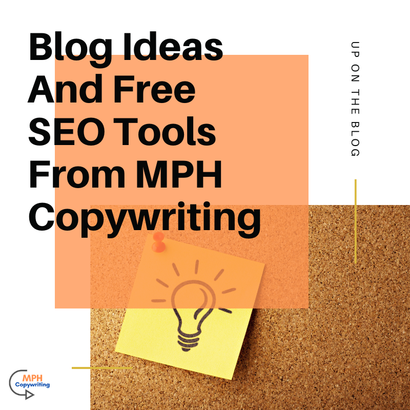 Blog Ideas And SEO Tools From MPH Copywriting