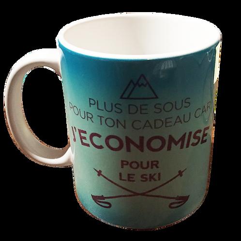 Mug - Plus de sous pour ton cadeau car j'economis pour le ski
