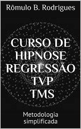 Curso de Hipnose / Regressão / TVP / TMS: Metodologia Simplificada