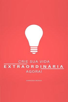 Crie sua vida extraordinária