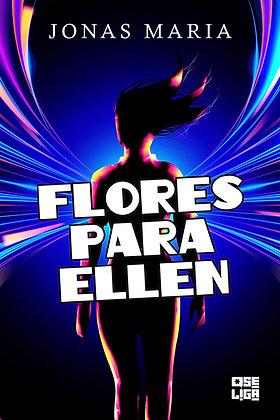 Flores para Ellen