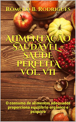 Alimentação saudável = Saúde perfeita vol. 7