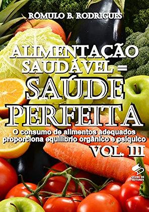 Alimentação saudável = Saúde perfeita vol.3