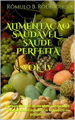 Alimentação saudável = Saúde perfeita vol.4