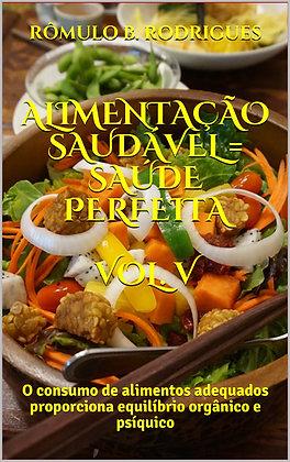 Alimentação saudável = Saúde perfeita vol.5