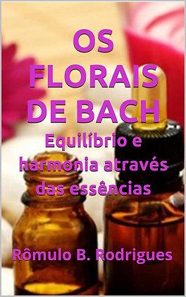 Os florais de Bach - Equilíbro e harmonia através da essências