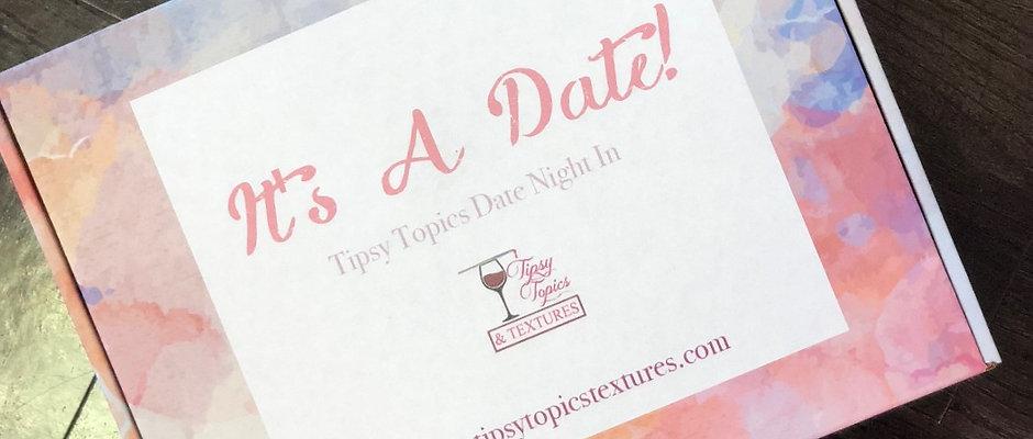 It's A Date! Tipsy Topics Date Night