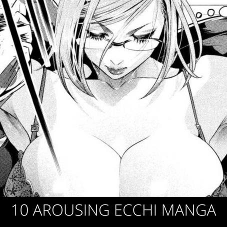 10 Arousing Ecchi Manga