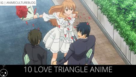 10 Really Emotional Love Triangle Anime
