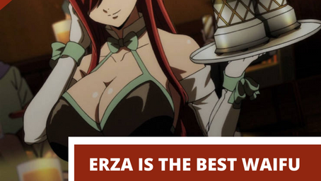 Erza Is The Best Waifu And Here's Why