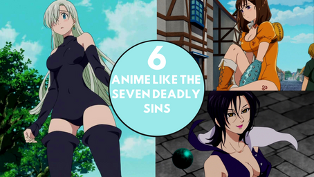 6 Anime Like The Seven Deady Sins