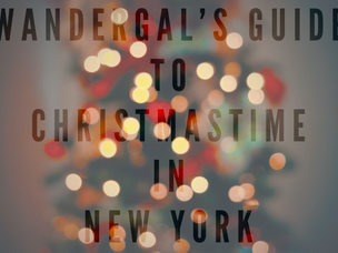 WANDERGAL'S GUIDE TO CHRISTMAS IN NYC