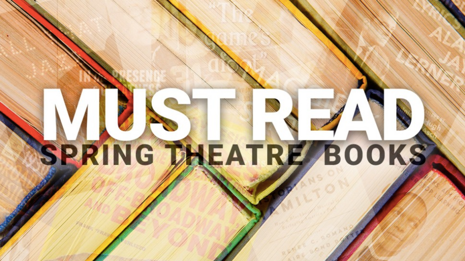 15 Theatre Books to Add to Your Spring 2019 Reading List