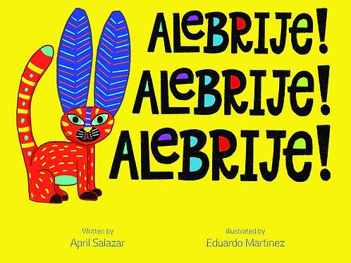 Alebrije, Alebrije, Alebrije! ©
