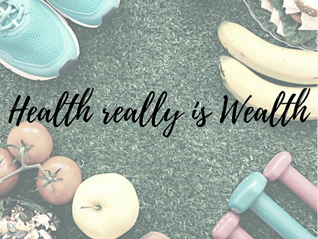 Health Really is Wealth