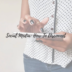 Social Media: How To Disconnect