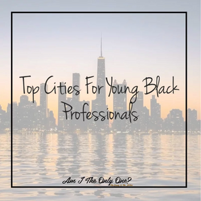Top 5 Cities for Young Black Professionals