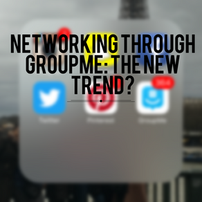 Networking Through GroupMe: The New Trend?