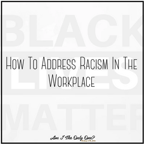 How To Address Racism In The Workplace