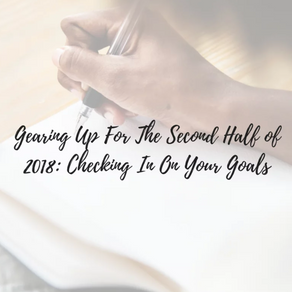 Gearing Up For The Second Half of 2018: Checking In On Your Goals