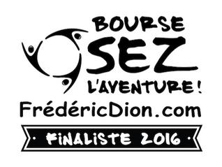 Nous sommes finalistes pour la Bourse Osez l'aventure! de Frédéric Dion