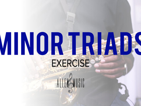 Minor Triads Lesson Added to the Allen Music Academy