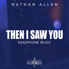Then I Saw You - For Tenor Saxophone