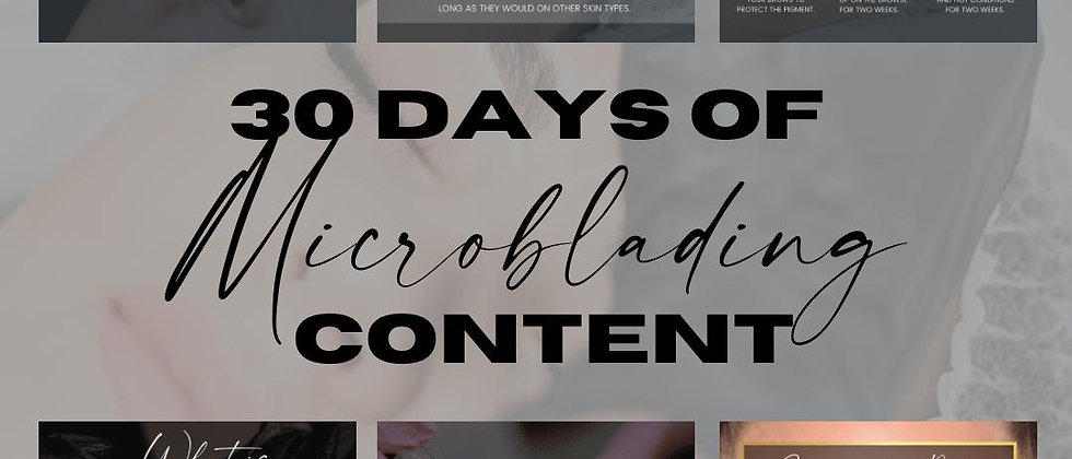 30 Days of Microblading Content